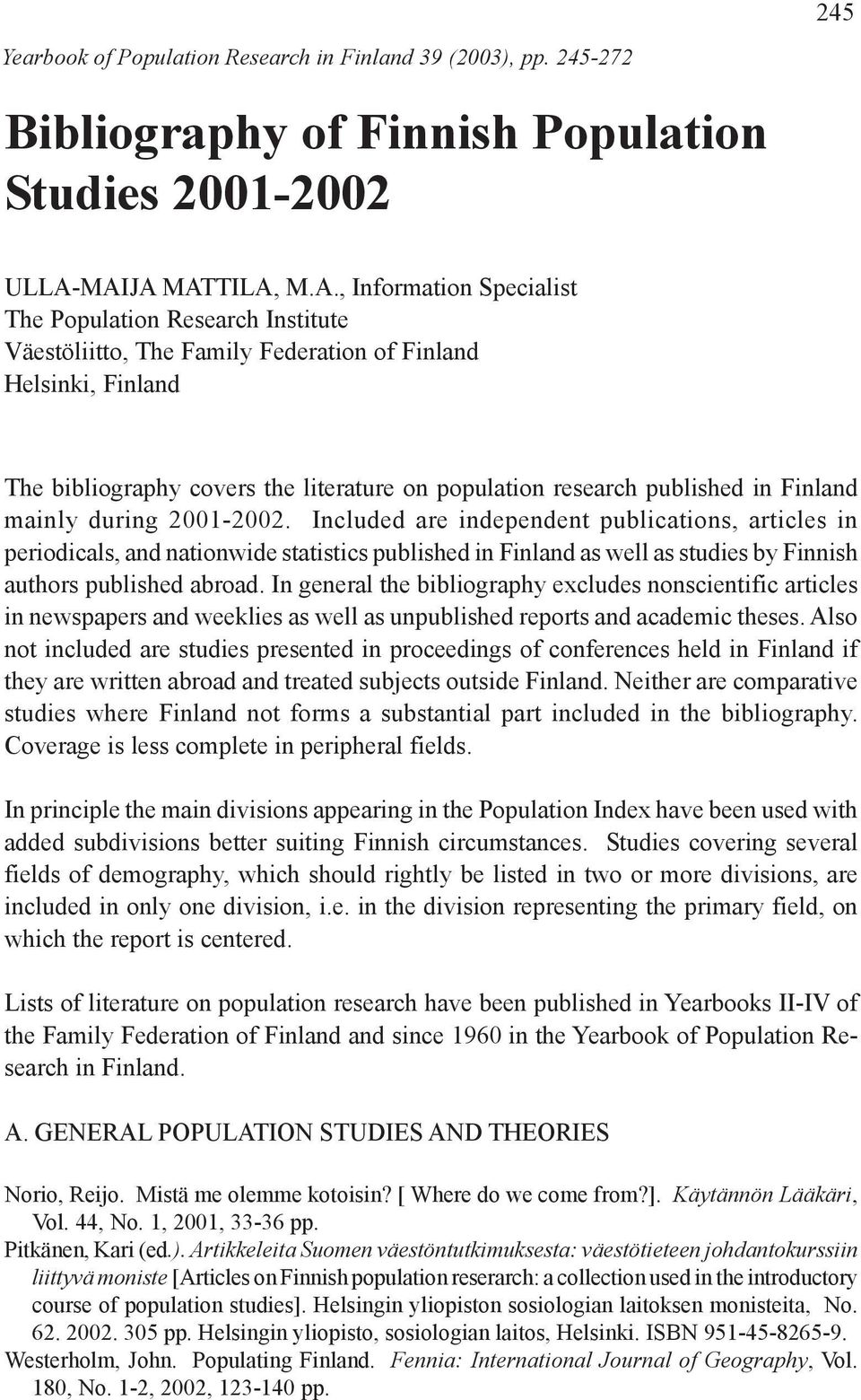 research published in Finland mainly during 2001-2002.