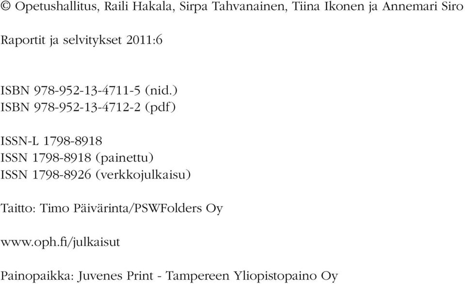 ) ISBN 978-952-13-4712-2 (pdf) ISSN-L 1798-8918 ISSN 1798-8918 (painettu) ISSN 1798-8926