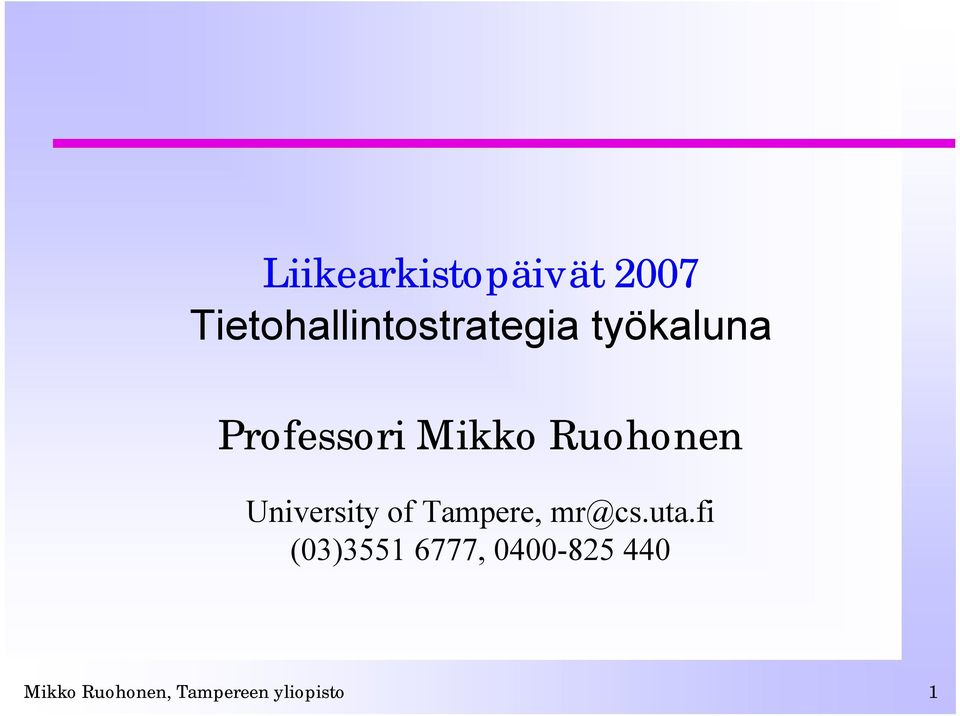 Mikko Ruohonen University of Tampere, mr@cs.