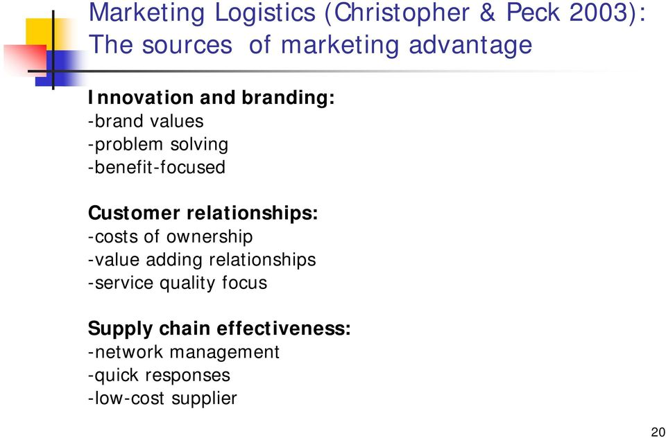 relationships: -costs of ownership -value adding relationships -service quality