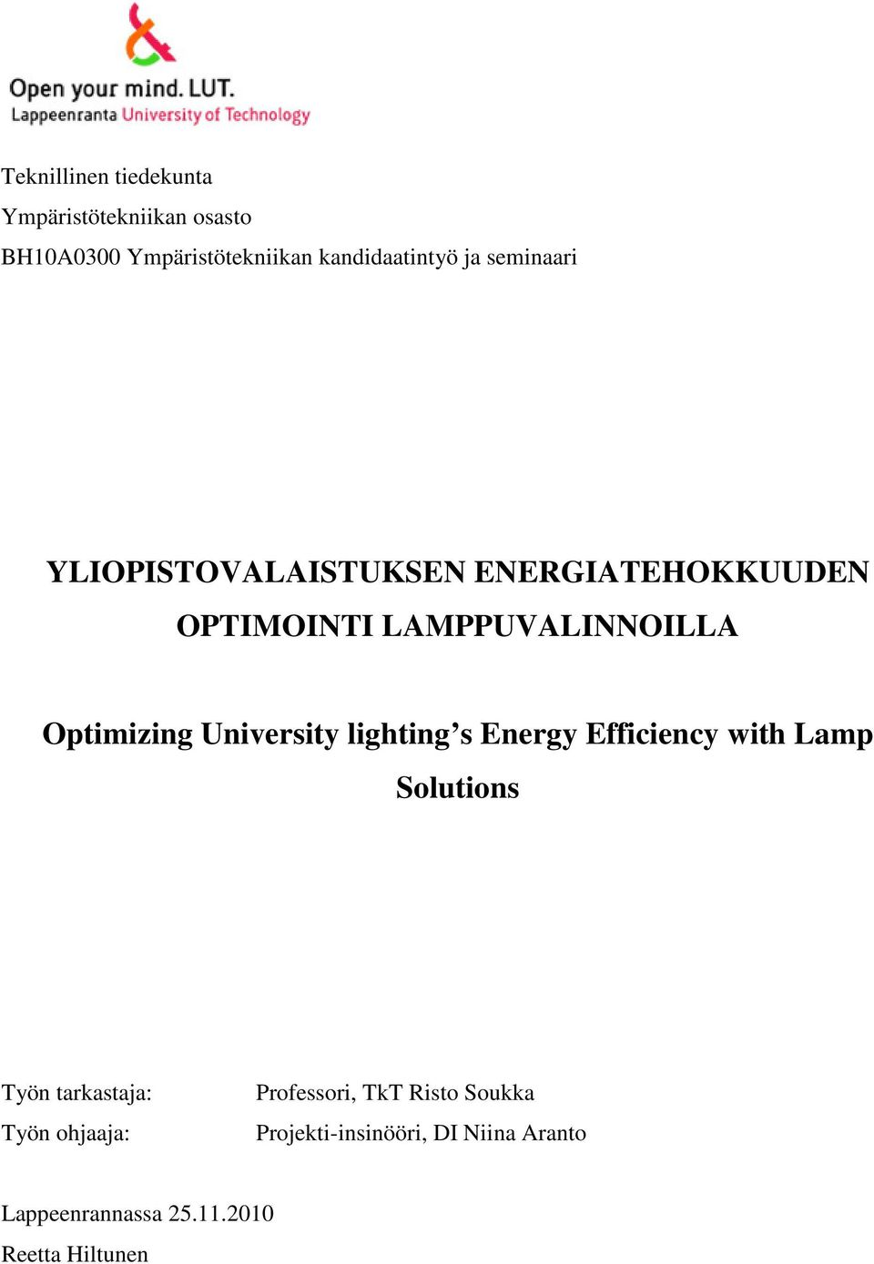 University lighting s Energy Efficiency with Lamp Solutions Työn tarkastaja: Työn ohjaaja: