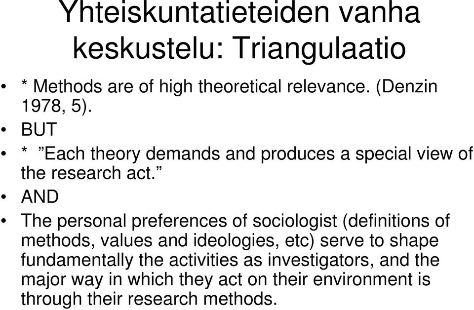 AND The personal preferences of sociologist (definitions of methods, values and ideologies, etc) serve to