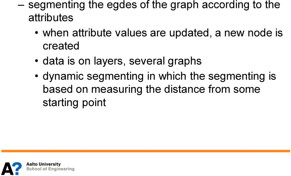 is on layers, several graphs dynamic segmenting in which the