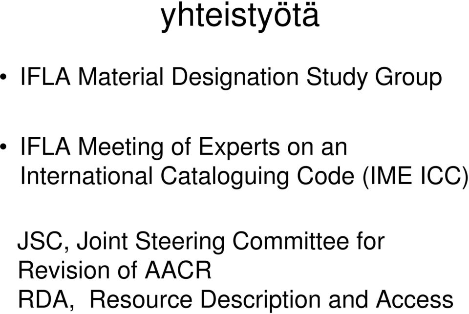 Cataloguing Code (IME ICC) JSC, Joint Steering