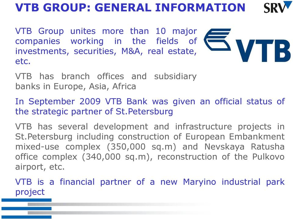 Petersburg VTB has several development and infrastructure projects in St.