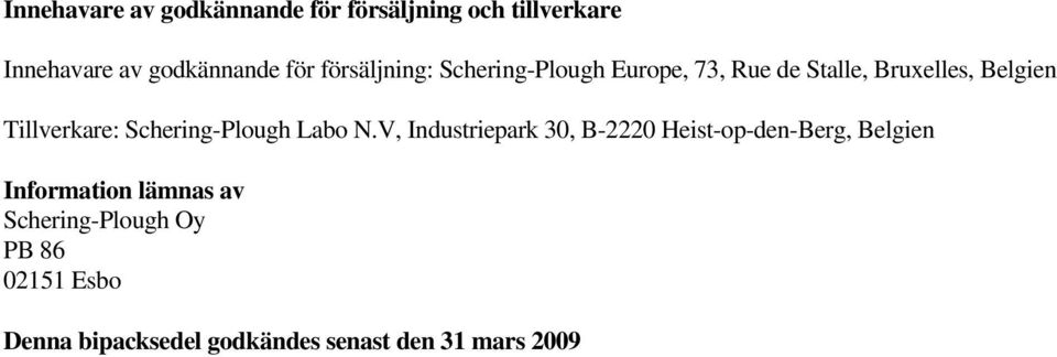 Schering-Plough Labo N.