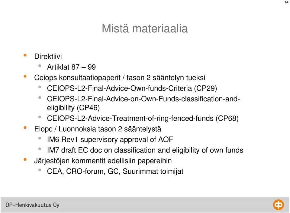 CEIOPS-L2-Advice-Treatment-of-ring-fenced-funds (CP68) Eiopc / Luonnoksia tason 2 sääntelystä IM6 Rev1 supervisory approval
