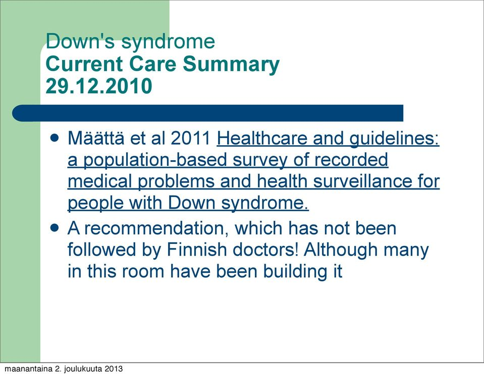 recorded medical problems and health surveillance for people with Down syndrome.