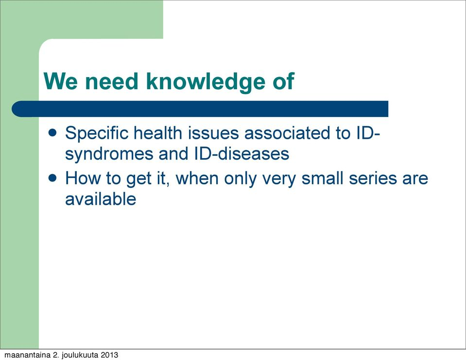 IDsyndromes and ID-diseases How to
