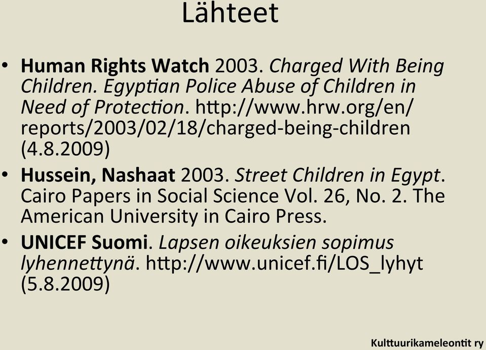 org/en/ reports/2003/02/18/charged- being- children (4.8.2009) Hussein, Nashaat 2003.