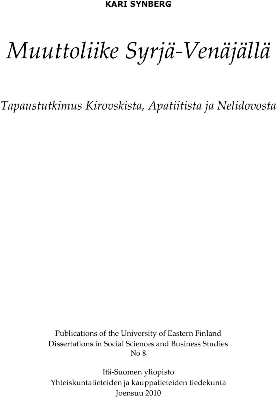 Finland Dissertations in Social Sciences and Business Studies No 8