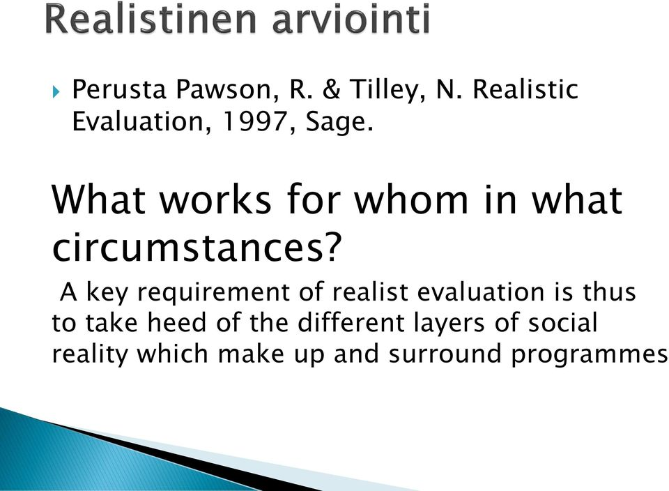 What works for whom in what circumstances?