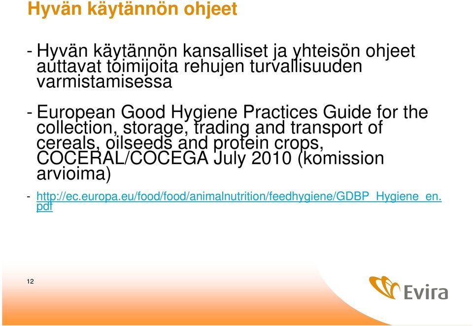 collection, storage, trading and transport of cereals, oilseeds and protein crops, COCERAL/COCEGA