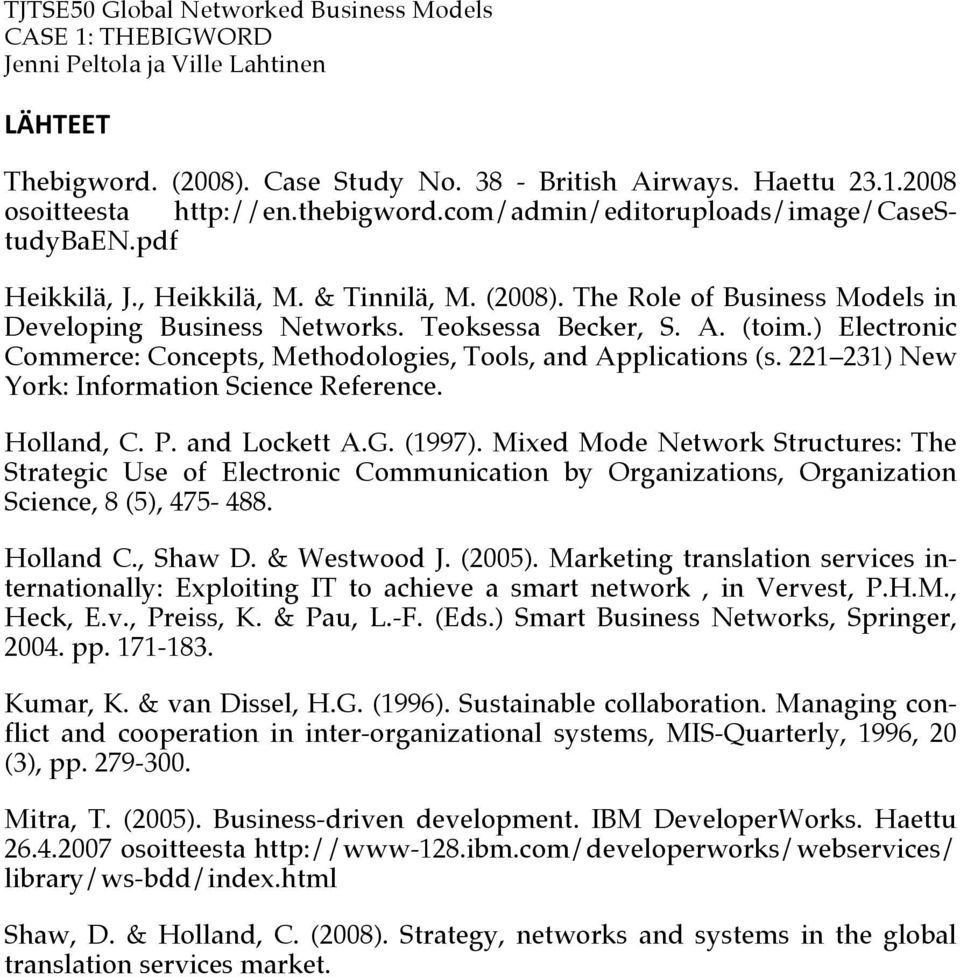 221 231) New York: Information Science Reference. Holland, C. P. and Lockett A.G. (1997).