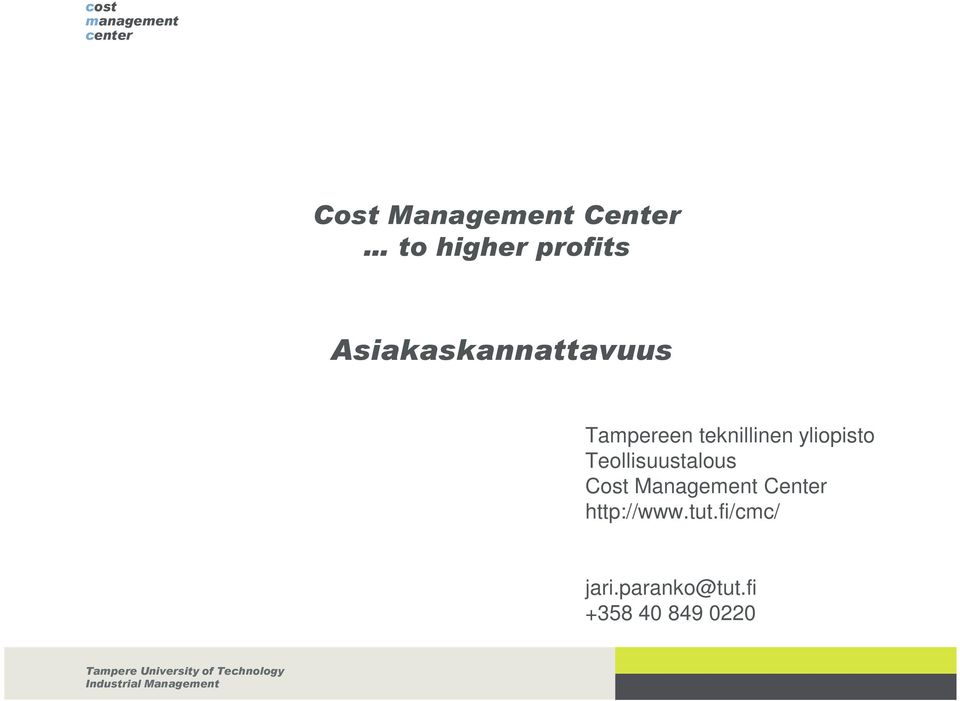 Teollisuustalous Cost Management Center http://www.