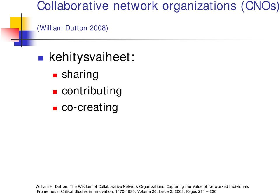 Dutton, The Wisdom of Collaborative Network Organizations: Capturing the Value