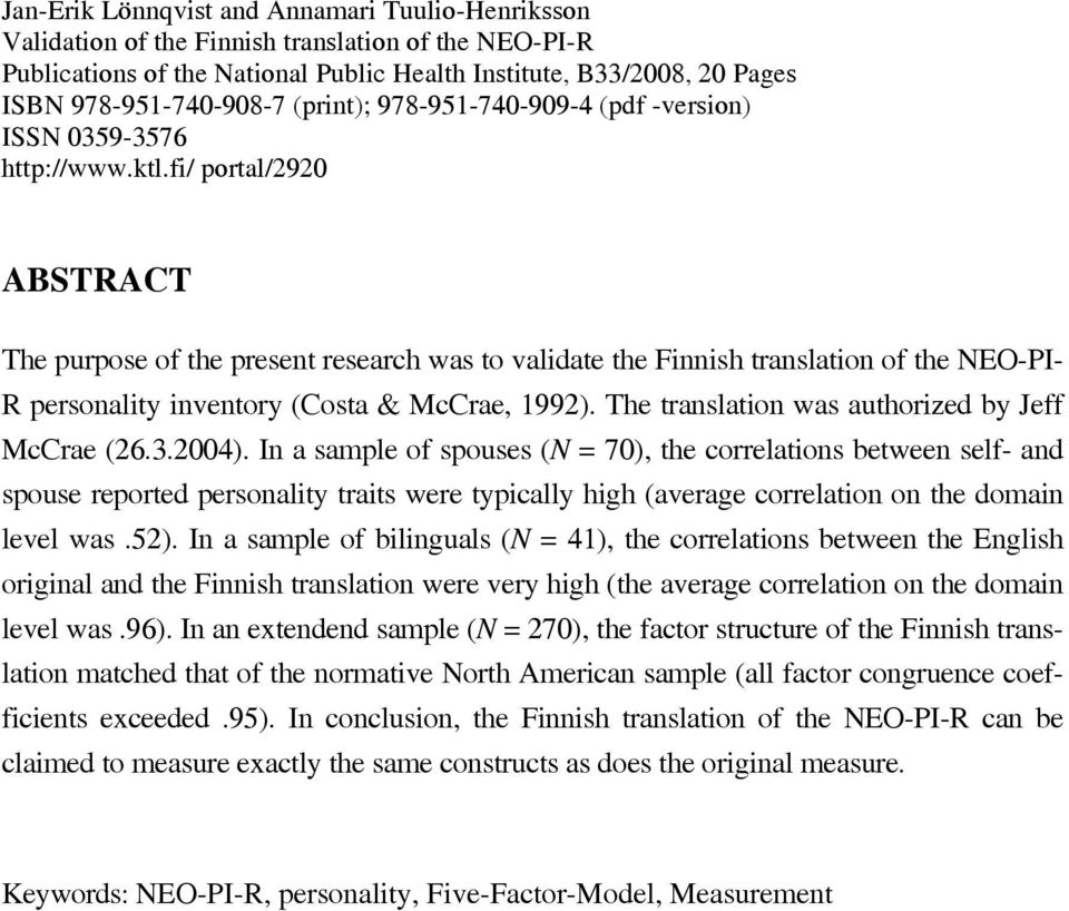 fi/ portal/2920 ABSTRACT The purpose of the present research was to validate the Finnish translation of the NEO-PI- R personality inventory (Costa & McCrae, 1992).