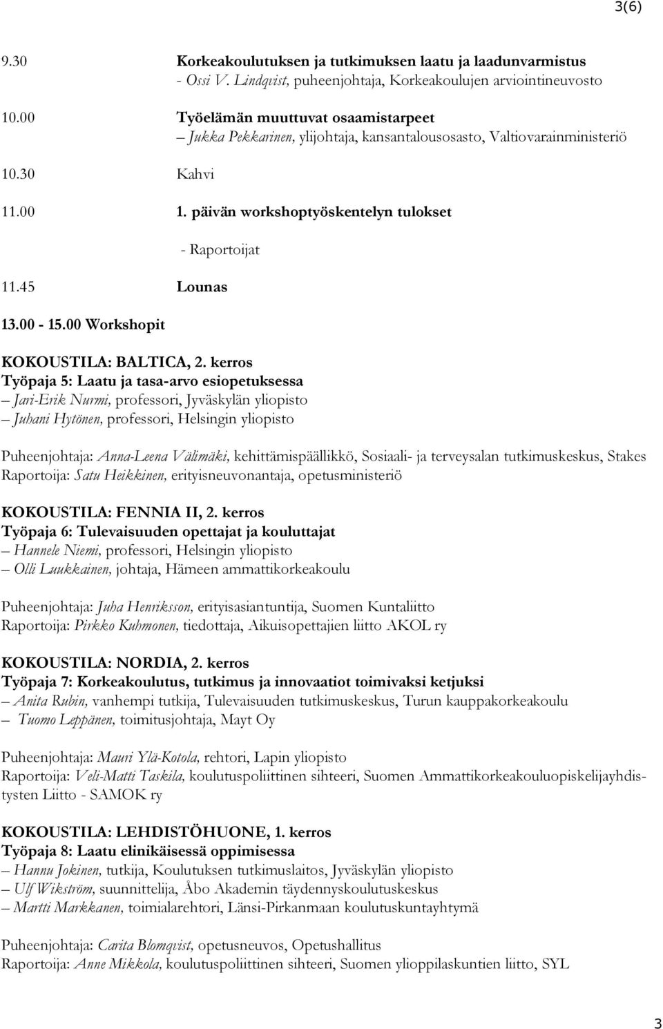00-15.00 Workshopit KOKOUSTILA: BALTICA, 2.