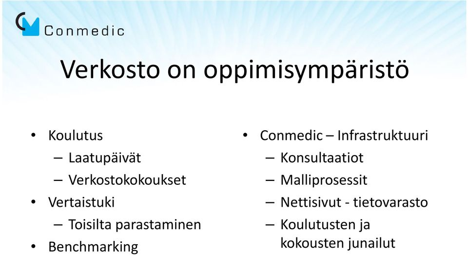 Benchmarking Conmedic Infrastruktuuri Konsultaatiot