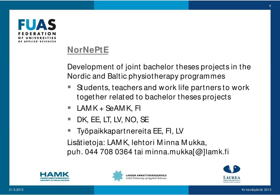 related to bachelor theses projects LAMK + SeAMK, FI DK, EE, LT, LV, NO, SE