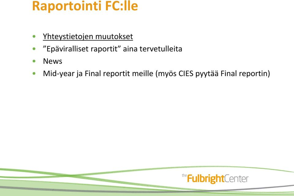 tervetulleita News Mid-year ja Final