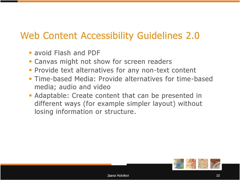 any non-text content Time-based Media: Provide alternatives for time-based media; audio and