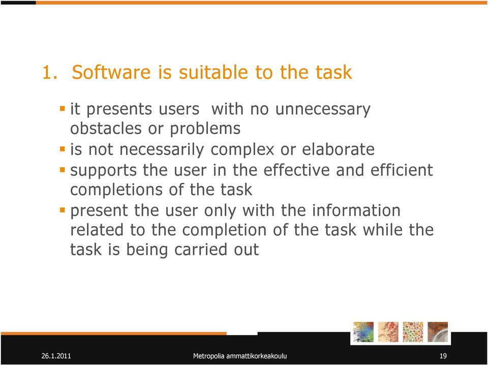 efficient completions of the task present the user only with the information related to