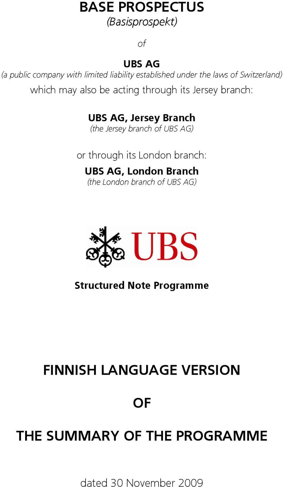 Jersey branch of UBS AG) or through its London branch: UBS AG, London Branch (the London branch of UBS