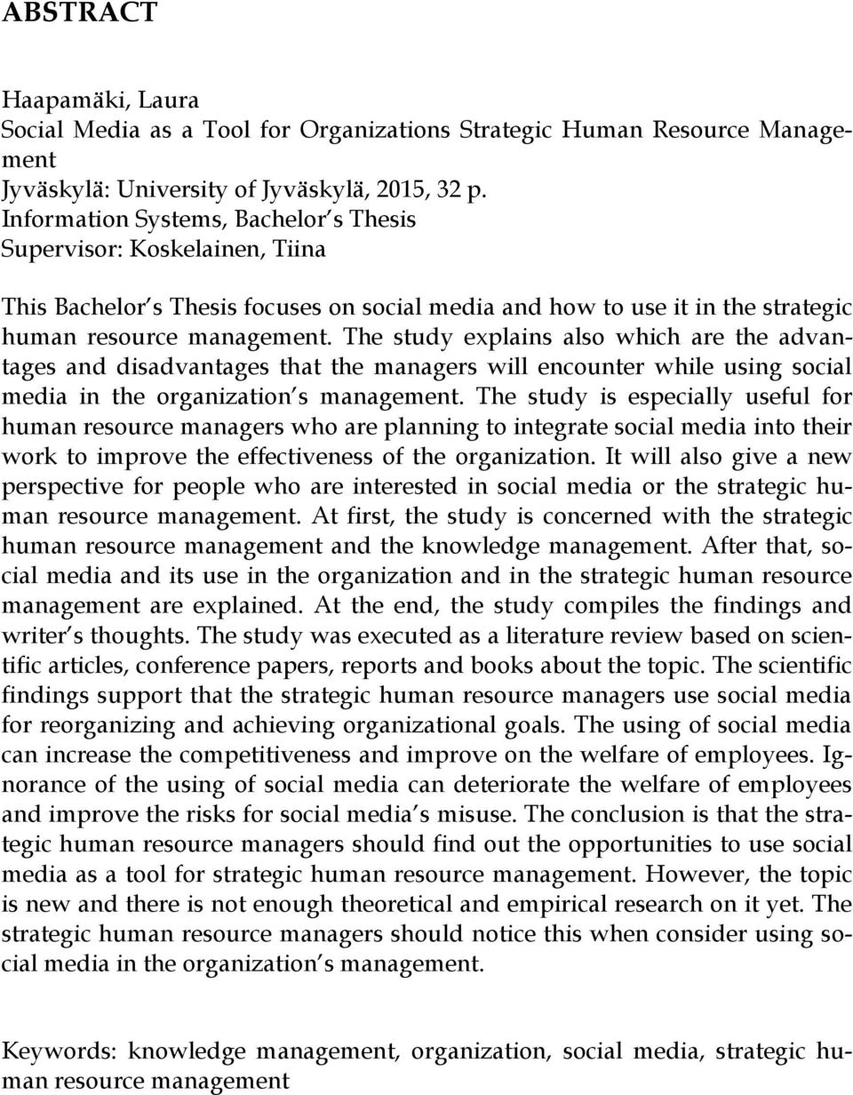 The study explains also which are the advantages and disadvantages that the managers will encounter while using social media in the organization s management.