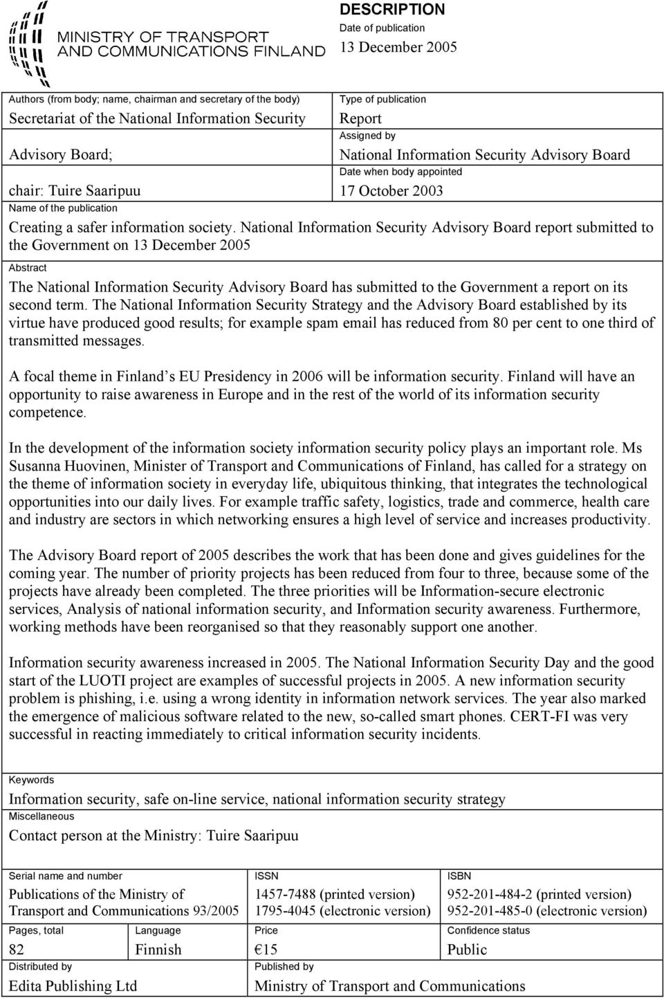National Information Security Advisory Board report submitted to the Government on 13 December 2005 Abstract The National Information Security Advisory Board has submitted to the Government a report