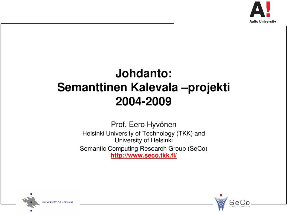 Technology (TKK) and University of Helsinki
