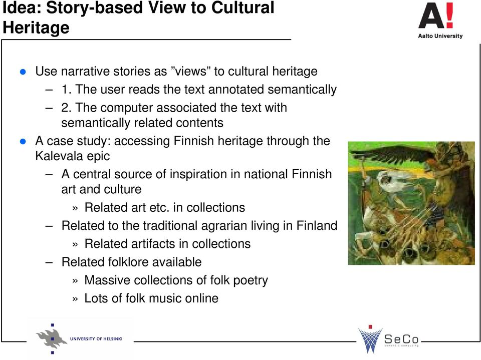 The computer associated the text with semantically related contents A case study: accessing Finnish heritage through the Kalevala epic A