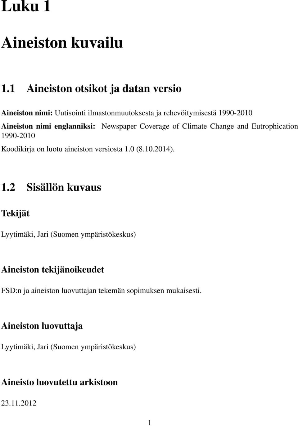 englanniksi: Newspaper Coverage of Climate Change and Eutrophication 19