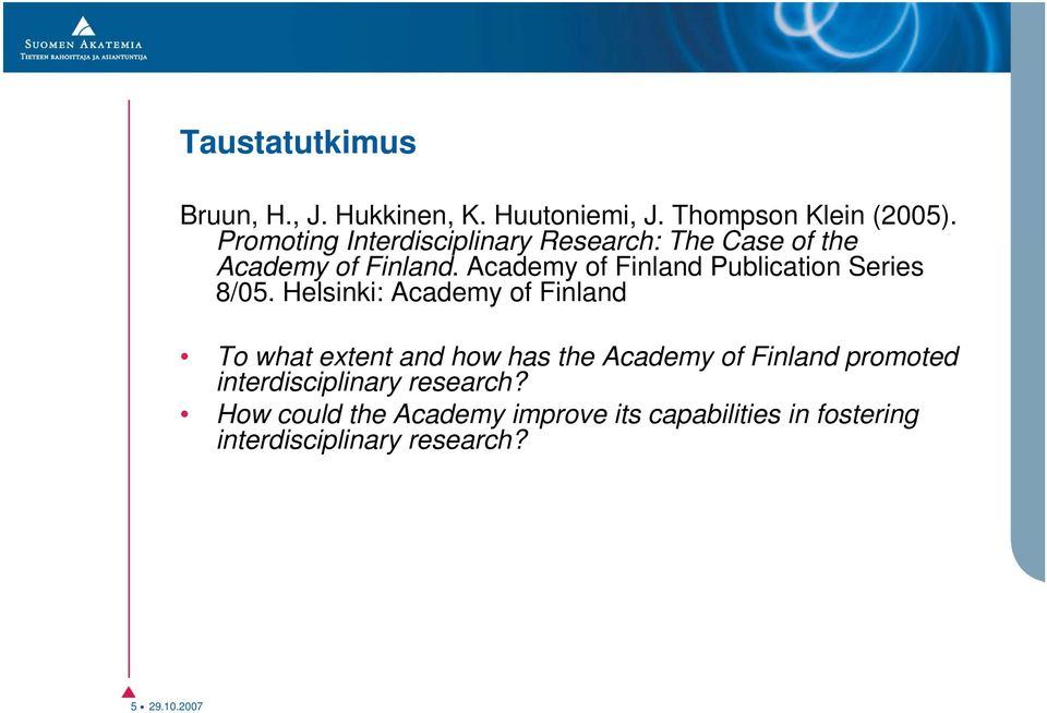 Academy of Finland Publication Series 8/05.