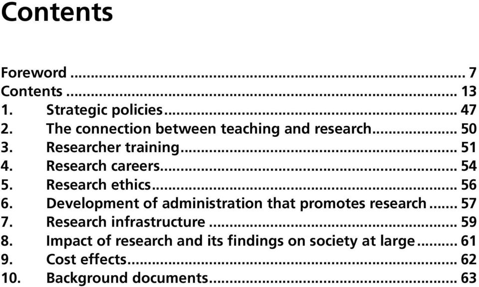 .. 54 5. Research ethics... 56 6. Development of administration that promotes research... 57 7.