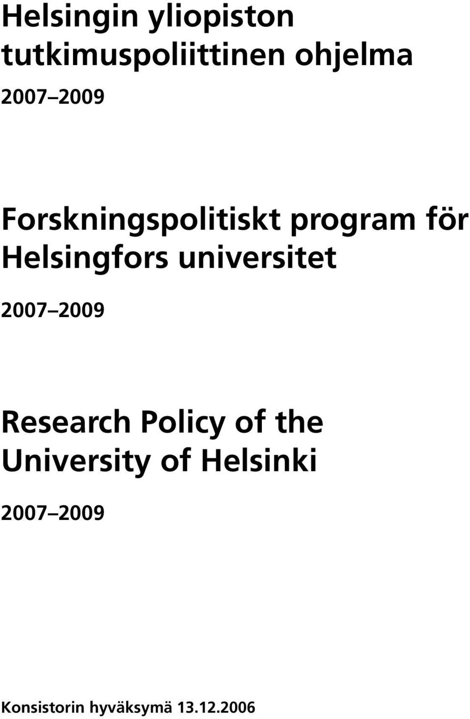 universitet 2007 2009 Research Policy of the