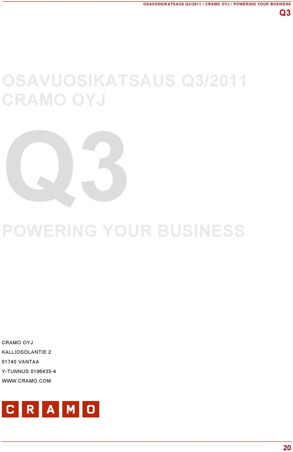POWERING YOUR BUSINESS CRAMO OYJ KALLIOSOLANTIE