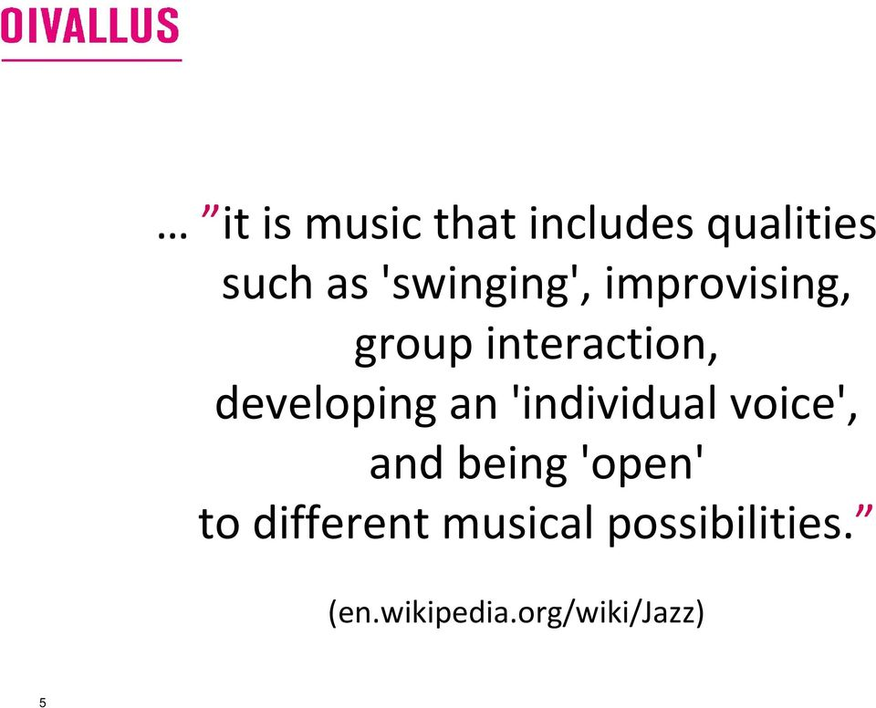 developing an 'individual voice', and being 'open'