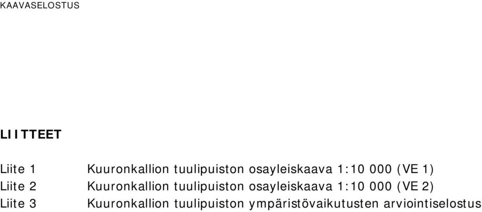 Kuuronkallion tuulipuiston osayleiskaava 1:10 000 (VE 2)