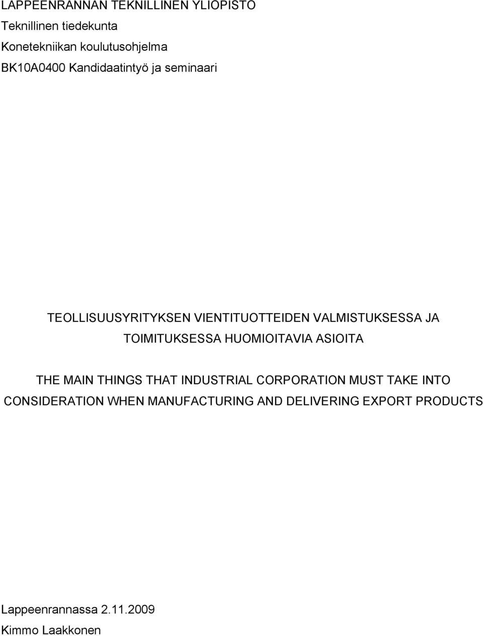 TOIMITUKSESSA HUOMIOITAVIA ASIOITA THE MAIN THINGS THAT INDUSTRIAL CORPORATION MUST TAKE INTO