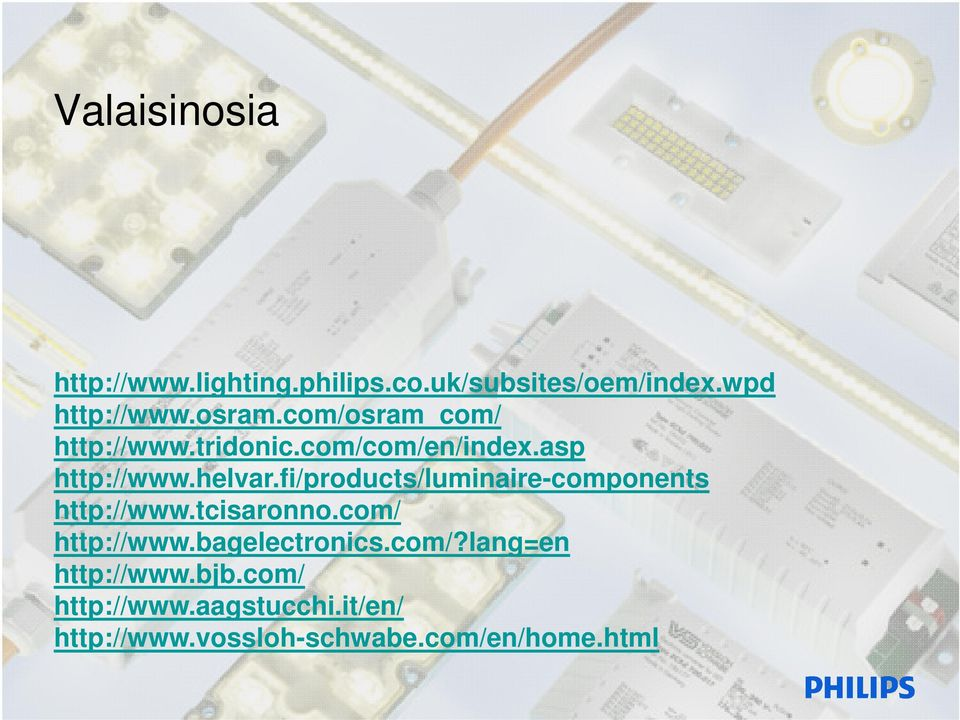 fi/products/luminaire-components http://www.tcisaronno.com/ http://www.bagelectronics.