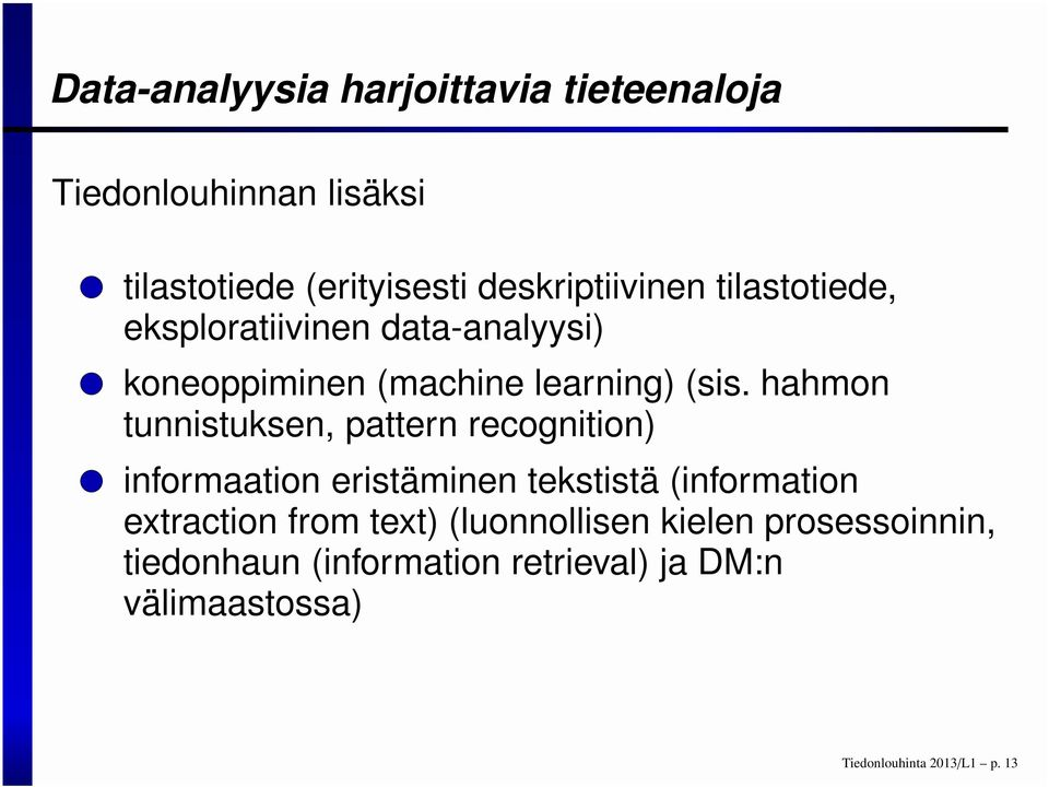 hahmon tunnistuksen, pattern recognition) informaation eristäminen tekstistä (information extraction from