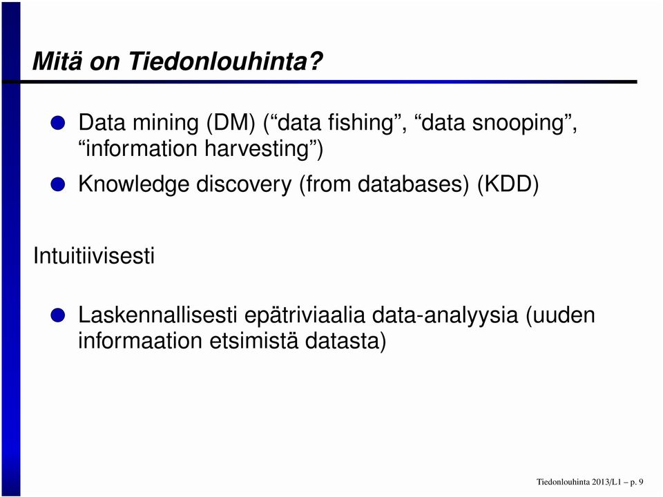 harvesting ) Knowledge discovery (from databases) (KDD)