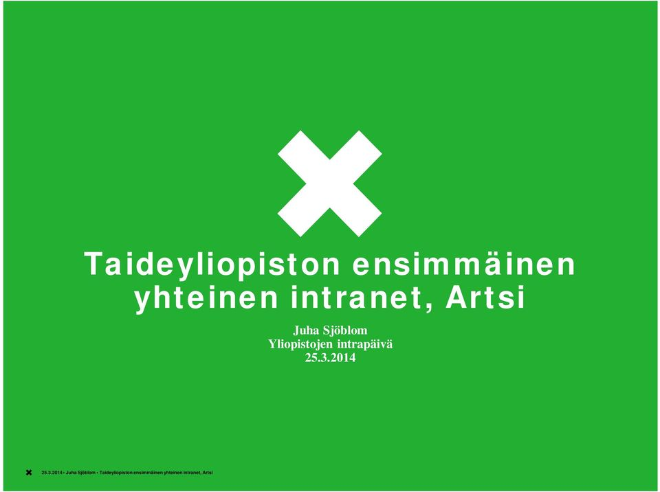 intranet, Artsi Juha