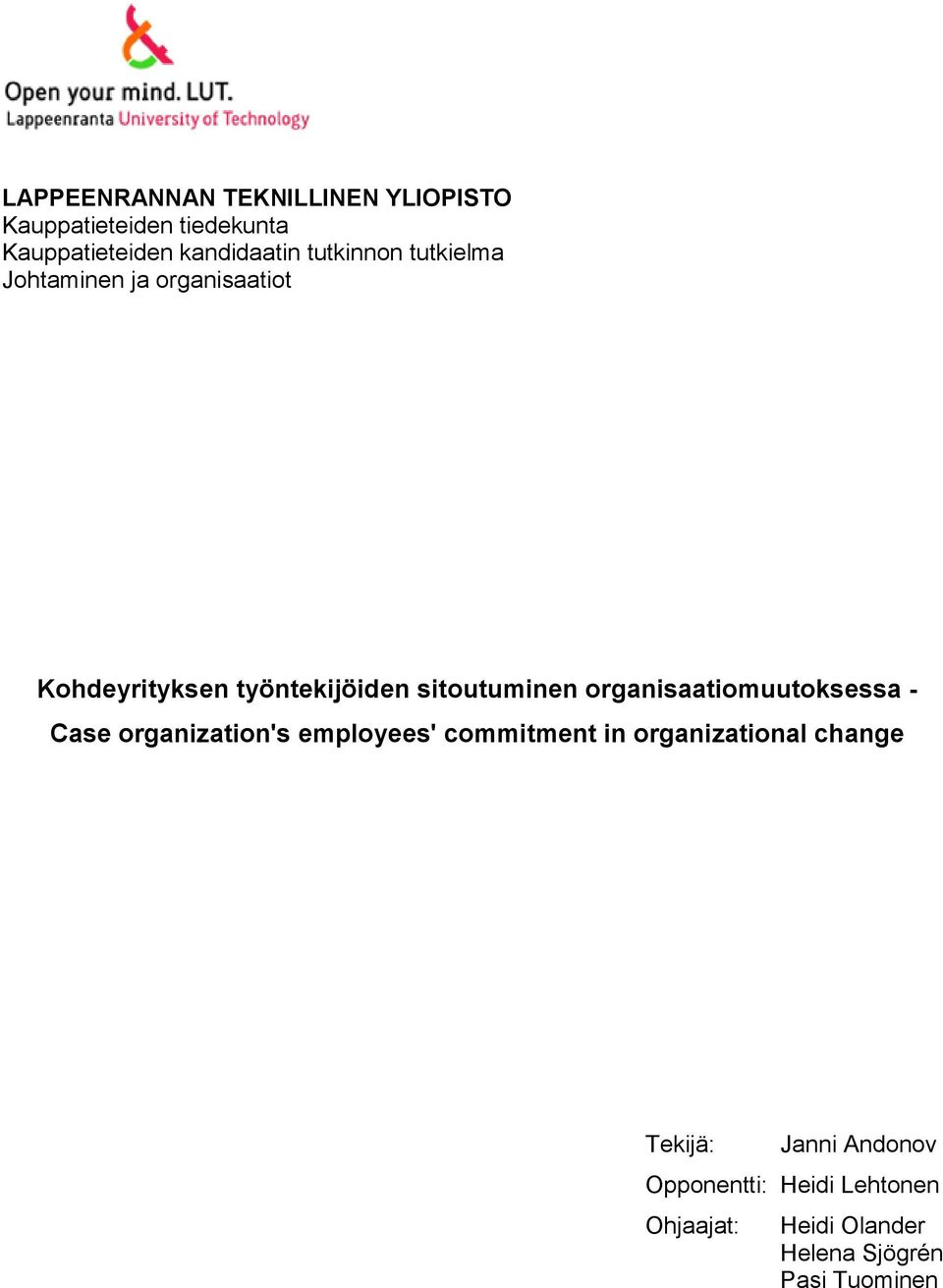 organisaatiomuutoksessa - Case organization's employees' commitment in organizational change