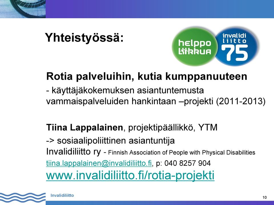 -> sosiaalipoliittinen asiantuntija ry - Finnish Association of People with Physical