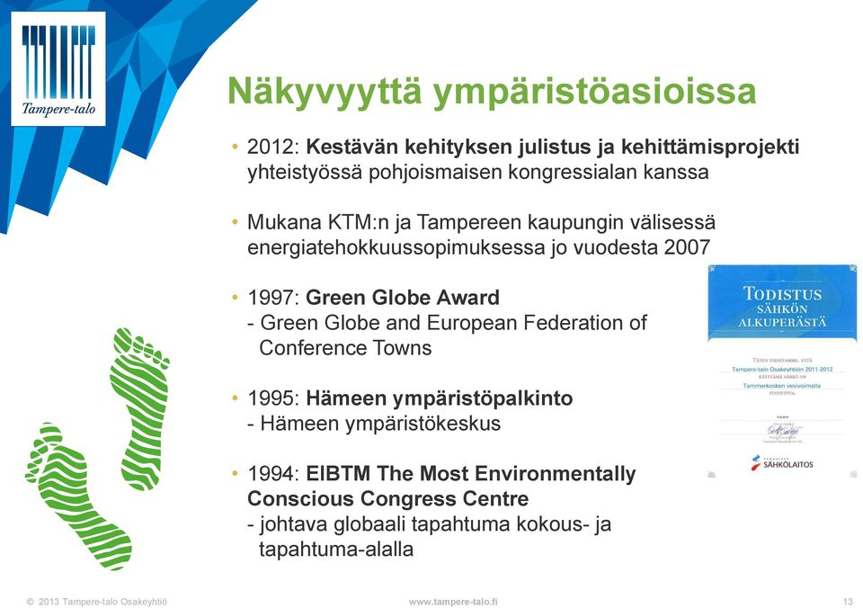 Green Globe Award - Green Globe and European Federation of Conference Towns 1995: Hämeen ympäristöpalkinto - Hämeen