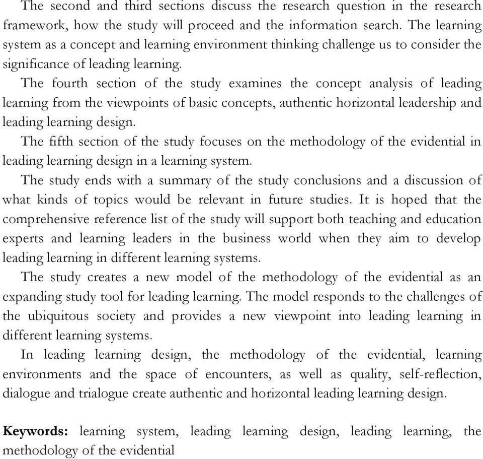 The fourth section of the study examines the concept analysis of leading learning from the viewpoints of basic concepts, authentic horizontal leadership and leading learning design.