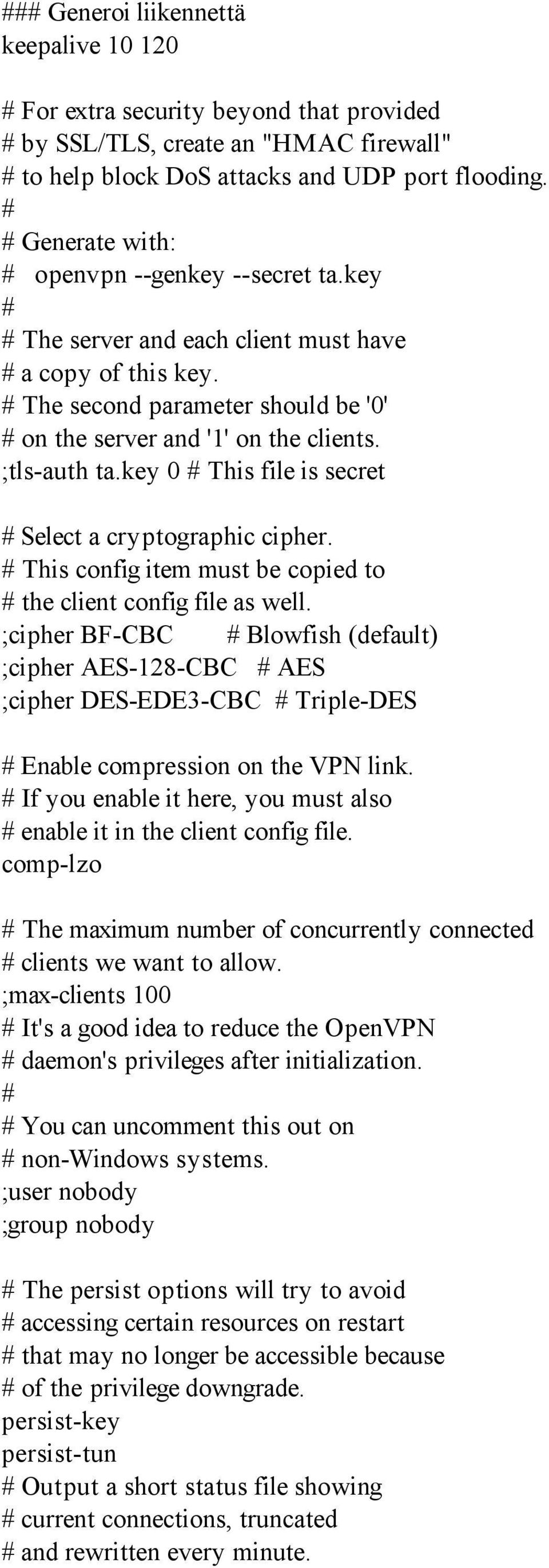 ;tls-auth ta.key 0 # This file is secret # Select a cryptographic cipher. # This config item must be copied to # the client config file as well.