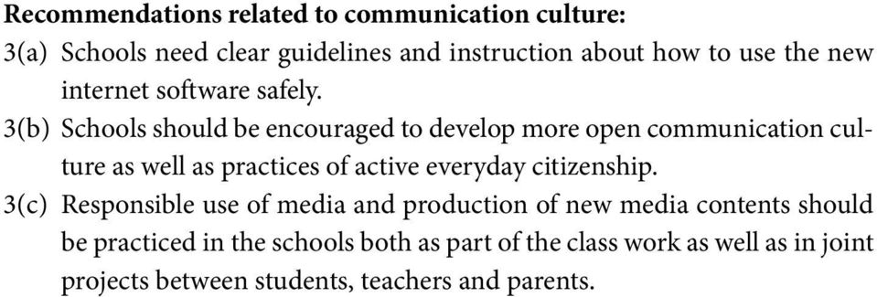 3(b) Schools should be encouraged to develop more open communication culture as well as practices of active everyday